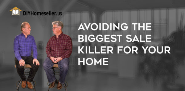 Avoid Biggest Sale Killer for Your Home