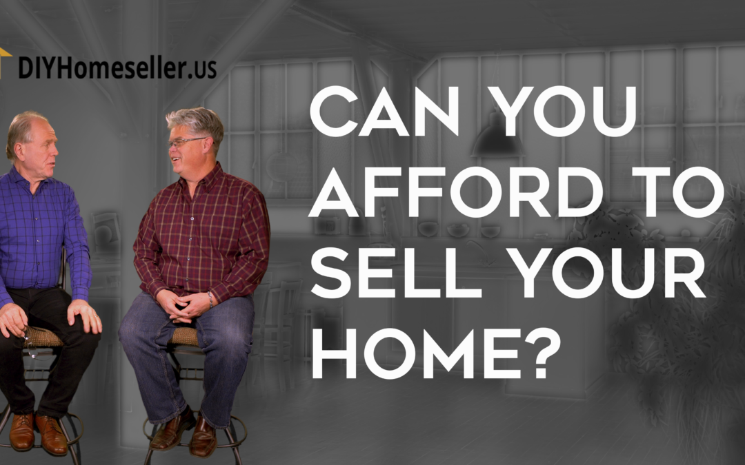 Can You Afford to Sell Your Home?