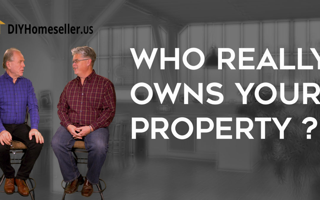 Who Really Owns Your Property?