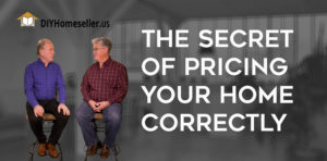 The Secret of Pricing Your Home Correctly - video