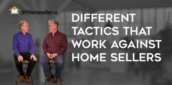 Different Tactics that Work Against the Home Seller - video