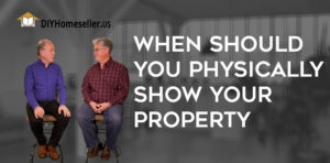 When You Should Physically Show your Property? - video