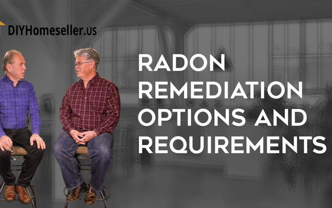 Radon Remediation Options and Requirements