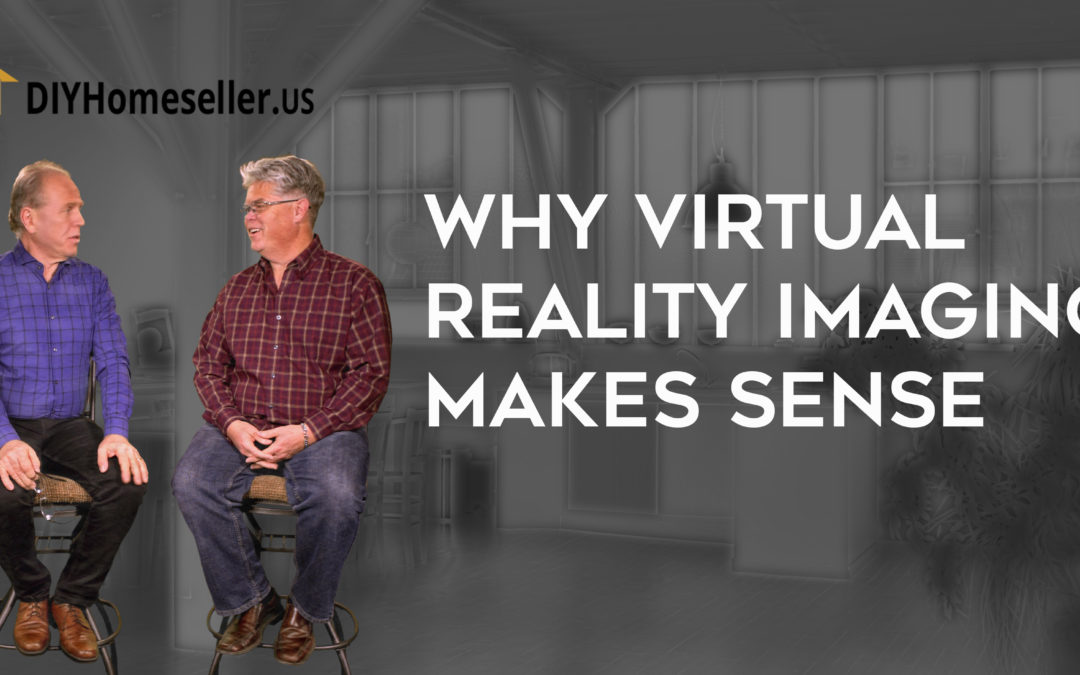 Why Virtual Reality Imaging Makes Sense