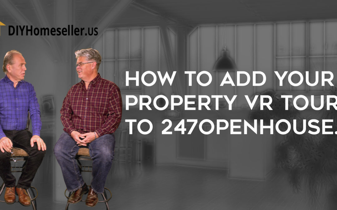 How to add your property VR tour to 247OpenHouse.US