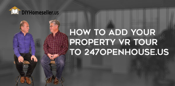 how to add your property vr tour to 247OpenHouse.US video