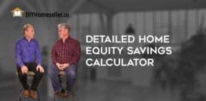 Detailed Home Equity Savings Calculator